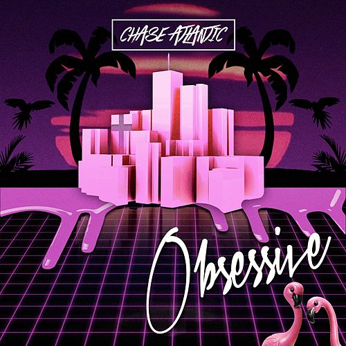 Obsessive by Chase Atlantic