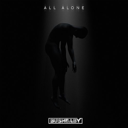 All Alone by Bush Baby