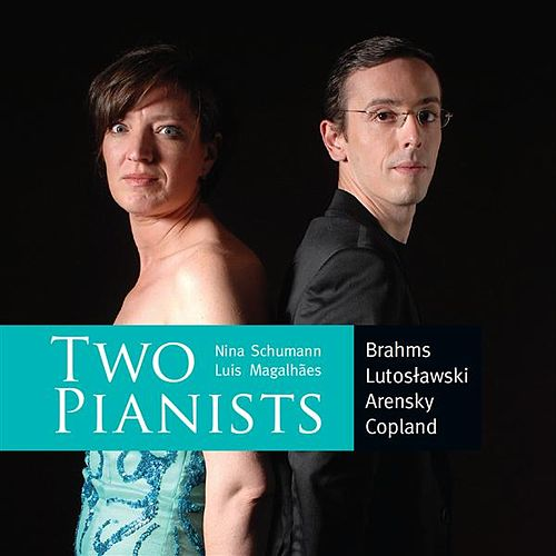 Magalhaes, Luis & Schumann, Nina: Brahms, Arensky, Lutoslawski & Copland by Various Artists