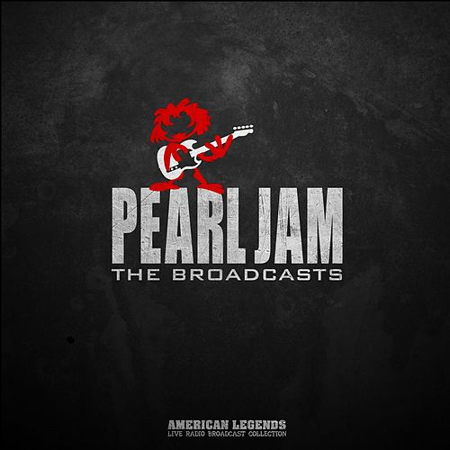 Pearl Jam - The Broadcasts von Pearl Jam