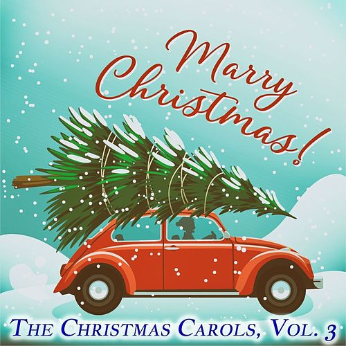 The Christmas Carols, Vol. 3 de Various Artists