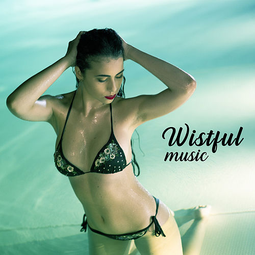 Wistful Music by Various Artists