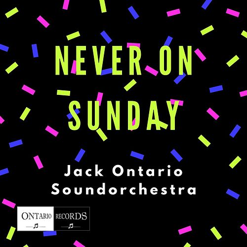 Never on Sunday by Jack Ontario Soundorchestra