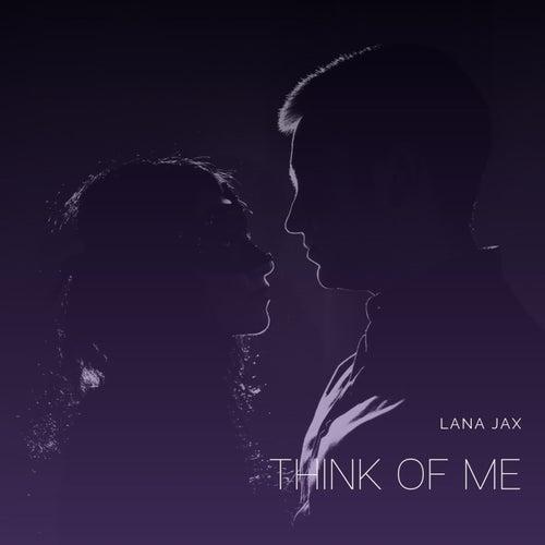 Think Of Me by Lana Jax