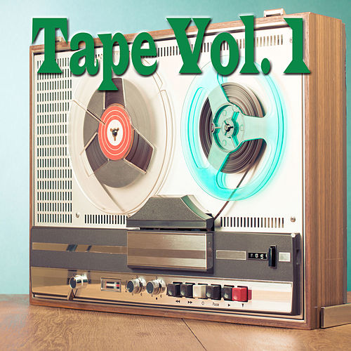 Tape, Vol. 1 by Various Artists
