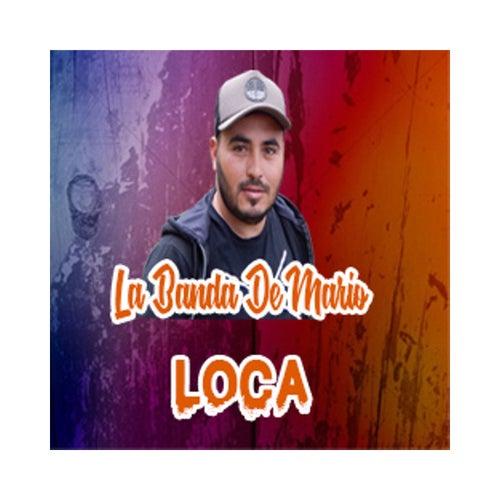 Loca von La Banda De Mario