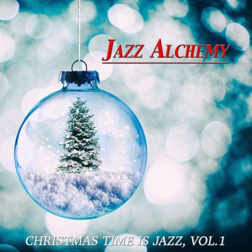 Christmas Time Is Jazz, Vol.1 von Jazz Alchemy