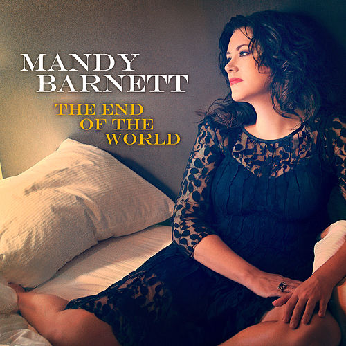 The End Of The World by Mandy Barnett
