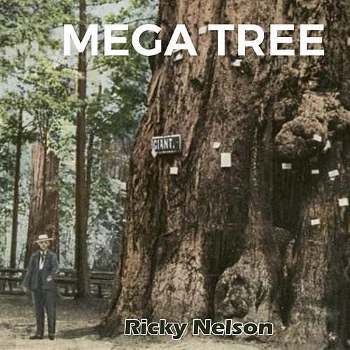 Mega Tree by Ricky Nelson