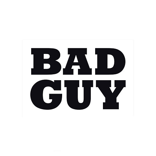 Bad Guy by David Ponce
