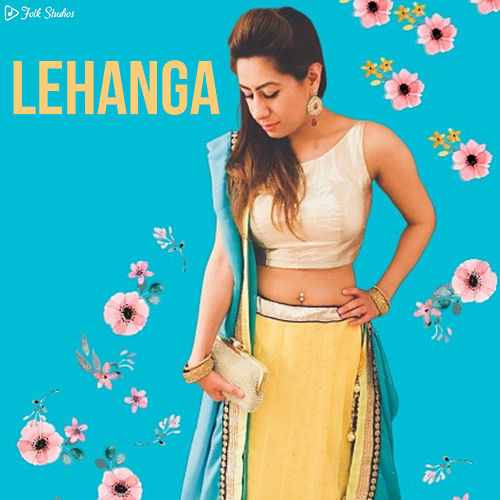 Lehanga by Deepak Kamboj Music