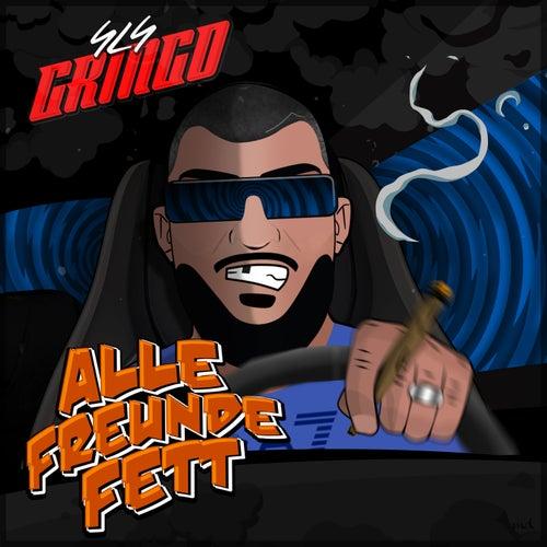 Alle Freunde Fett by Gringo