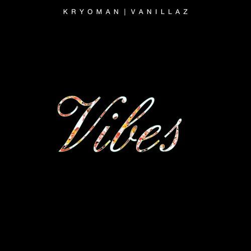Vibes by Kryoman