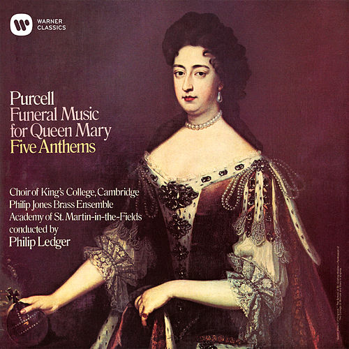 Purcell: Funeral Music for Queen Mary & Anthems de Choir of King's College, Cambridge
