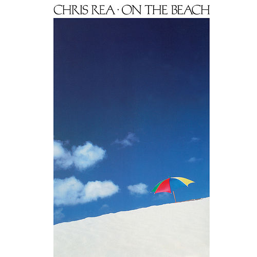 On the Beach (Deluxe Edition, 2019 Remaster) by Chris Rea