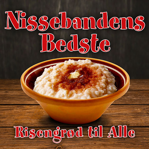 Nissebandens Bedste - Risengrød Til Alle by Nissebanden