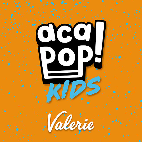 Valerie by Acapop! KIDS