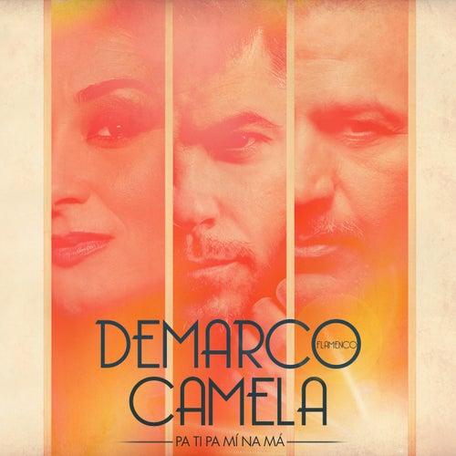 Pa ti pa mí na má (feat. Camela) de Demarco Flamenco