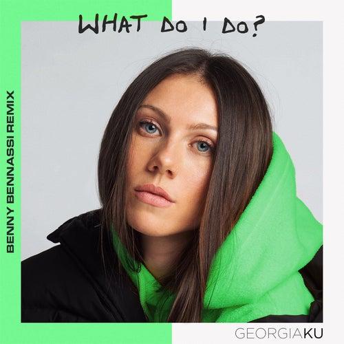 What Do I Do? (Benny Benassi Remix) de Georgia Ku