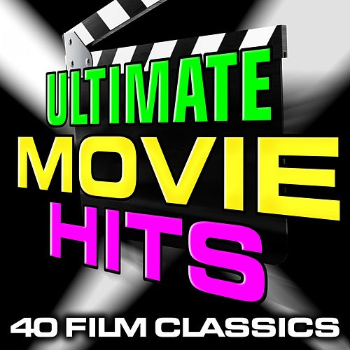 Ultimate Movie Hits: 40 Film Classics by Various Artists