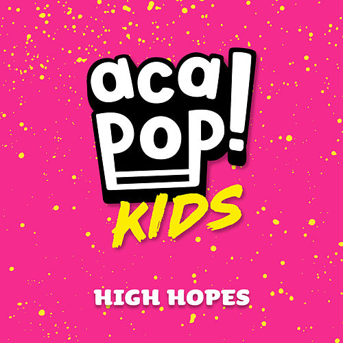 High Hopes by Acapop! KIDS