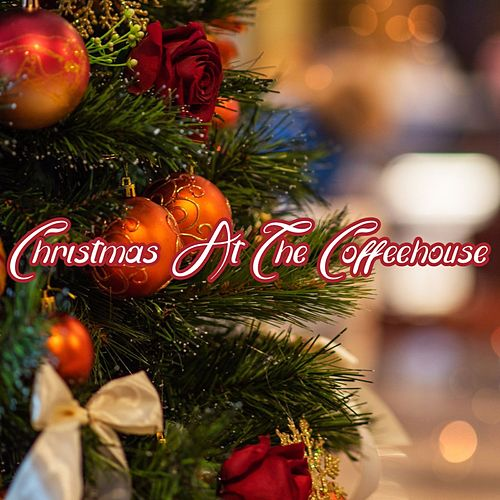 Christmas at the Coffeehouse by Various Artists