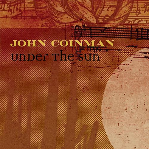 Under the Sun by John Coinman