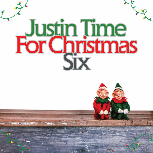 Justin Time for Christmas, Vol. 6 von Various Artists