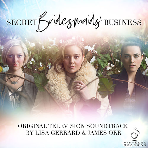 Secret Bridesmaids' Business (Music from the Original TV Series) de Lisa Gerrard
