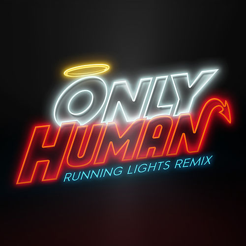 Only Human (Running Lights Remix) by Mike Squillante