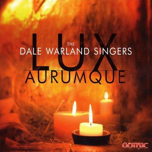 The Dale Warland Singers: Lux Aurumque von Various Artists