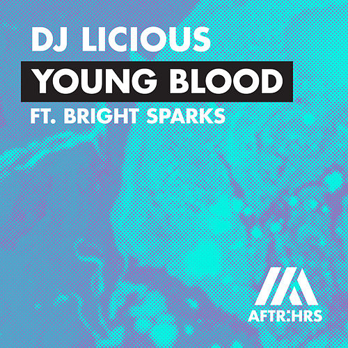 Young Blood (feat. Bright Sparks) by DJ Licious