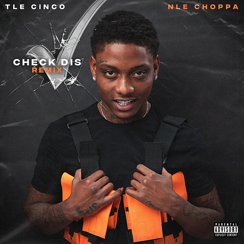 Check Dis (feat. NLE Choppa) (Remix) by TLE Cinco