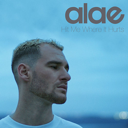 Hit Me Where It Hurts by Alae