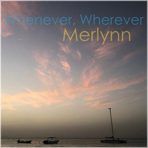 Whenever, Wherever fra Merlynn