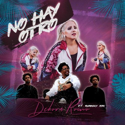 No Hay Otro (feat. Rubinsky Rbk) de Débora Romo