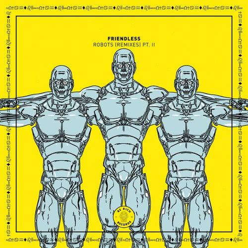 Robots (Remixes pt. II) von Friendless