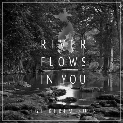 River Flows In You (Instrumental Version) de Ege Kerem Süer