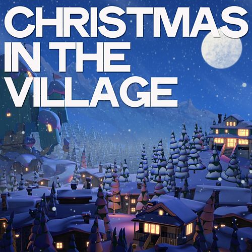 Christmas in the Village by Various Artists