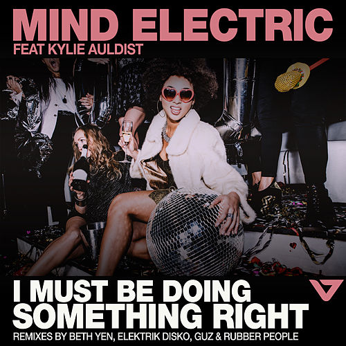 I Must Be Doing Something Right by Mind Electric