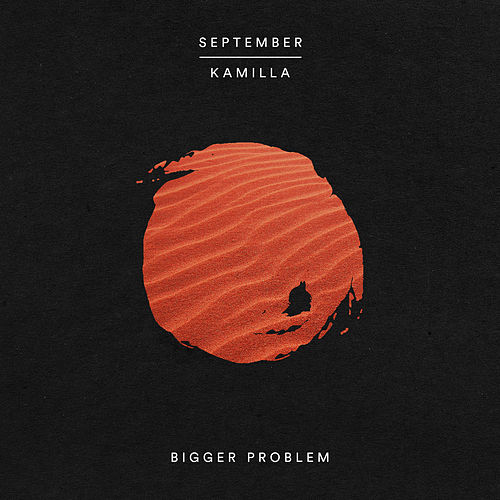 Bigger Problem von September