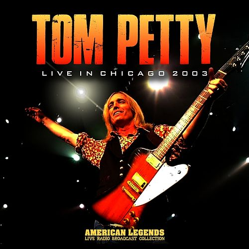Tom Petty - Live 2003 by Tom Petty