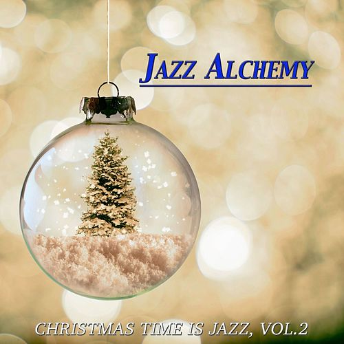 Christmas Time Is Jazz, Vol.2 von Jazz Alchemy