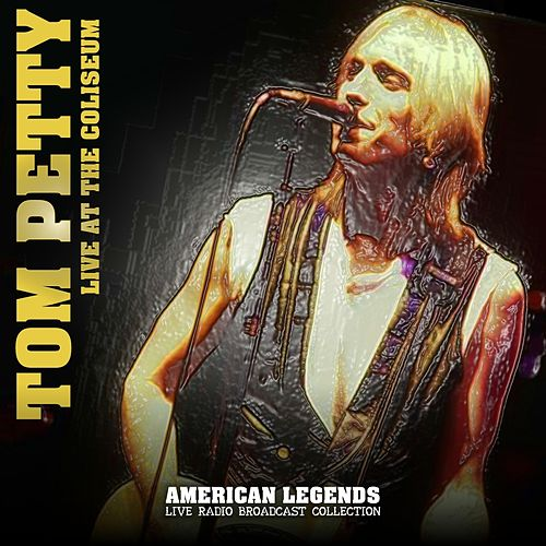 Tom Petty - Live At The Coliseum by Tom Petty