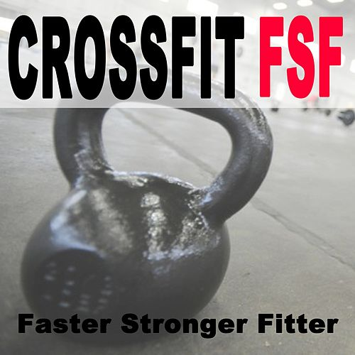 Crossfit Fsf (H.I.I.T. - Hiit High Intensity Interval Training) Faster Stronger Fitter von Power Sport Team