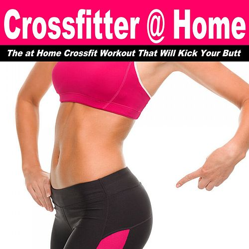 Crossfitter @ Home (The at Home Crossfit Workout That Will Kick Your Butt) by Power Sport Team