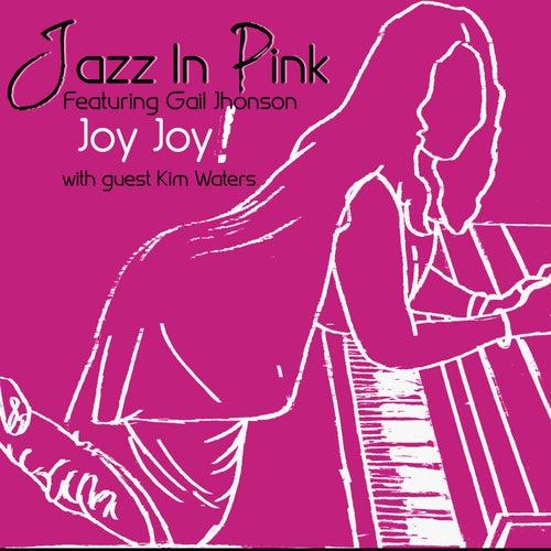 Joy Joy! by Jazz in Pink