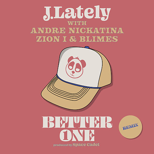 Better One (feat. Blimes) [Andre Nickatina & Zion I Remix] de J. Lately