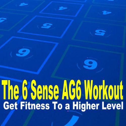The 6 Sense Ag6 Workout (Get Fitness to a Higher Level) de The Allstars
