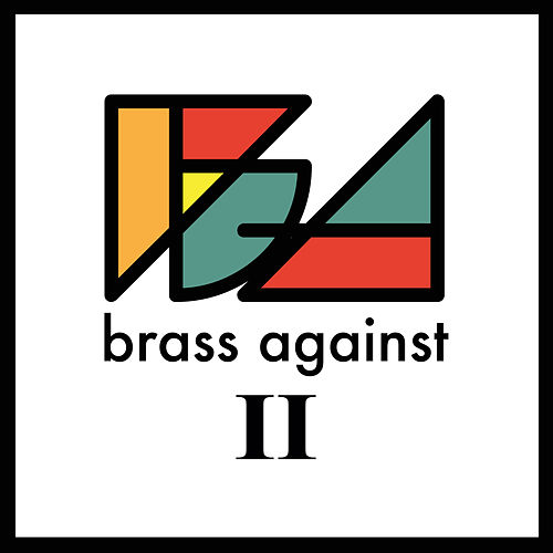 Brass Against II von Brass Against